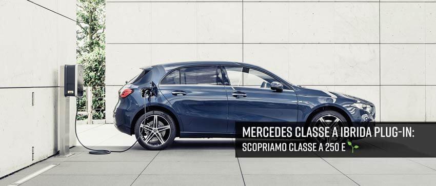 Mercedes Classe A ibrida Plug-in: Nuova Classe A 250 e