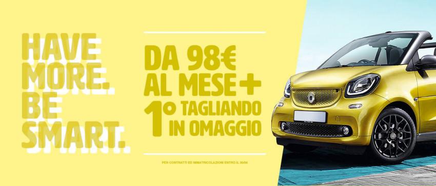 Have more. Be smart. Da 98€/mese + 1° tagliando in omaggio